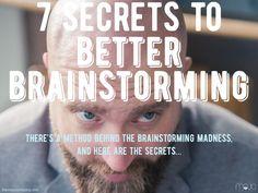 7 Secrets to Better Brainstorming