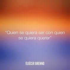 Quien se quiera ser con quien se quiera querer Eliécer Brenno  #quien #querer #quotes #writers #escritores #EliecerBrenno #reading #textos #instafrases #instaquotes #panama #poemas #poesias #pensamientos #autores #argentina #frases #frasedeldia #lectura #letrasdeautores #chile #versos #barcelona #madrid #mexico #microcuentos #nochedepoemas #megustaleer #accionpoetica #yoleopty