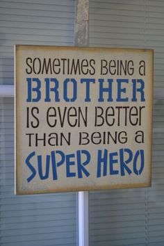 Sometimes Being A Brother Is Even Better Than Being A Super Hero, 10X10 Primitive Wood Sign, Childrens Room Decor CUSTOM COLORS on Etsy, $16.95