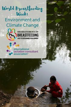 World Breastfeeding Week: Environment and Climate Change World Breastfeeding Week, Lactation Consultant, Sustainable Development, Climate Change, Families, How To Find Out, Environment, Babies, Learning