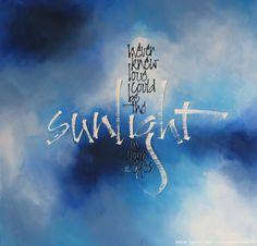 sunlight | Kalligrafie: Vrij werk » Letterkunst
