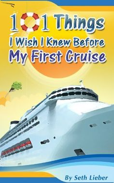 101 Things I Wish I Knew Before My First Cruise by Seth Lieber. $3.59. Author: Seth Lieber. 99 pages