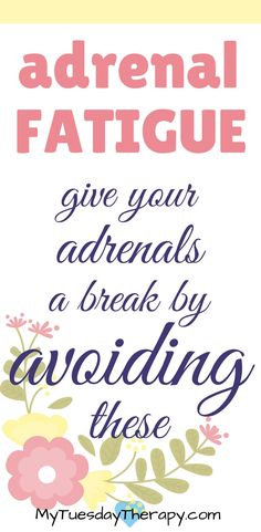 Avoid these if you have adrenal fatigue. |Adrenal Fatigue Treatments. Adrenal fatigue lifestyle changes. Adrenal Fatigue and Exercise. | #adrenalfatigue #fibromyalgia #chronicillness #exhausted #chronicfatigue via @www.pinterest.com/mytuestherapy