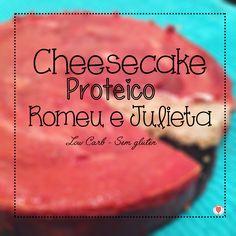Quem aí ama cheesecake ? E se ainda for low carb, sem glúten e proteica? Fica perfeita, não é?!Essa é a receita de hoje: Cheesecake Proteico Romeu e Julieta