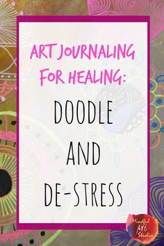 Art Journaling for Healing: Doodle and De-Stress - learn how to use really simple doodling exercises to wind down and relax. Art Therapy Projects, Art Therapy Activities, Creative Arts Therapy, Best Stress Relief, Relaxing Art, Understanding Anxiety, Art Journal Techniques, Journal Aesthetic, Expressive Art