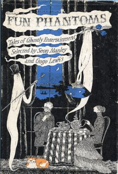 Fun Phantoms: Tales of Ghostly Entertainment Selected by Seon Manley and Gogo Lewis, cover illustration by Edward Gorey published 1979