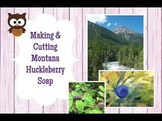 Making and Cutting Montana Huckleberry Soap - YouTube