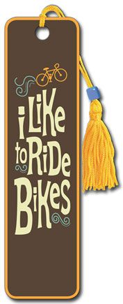 """I Like to Ride Bikes"" Bookmark"