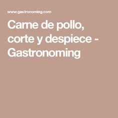 Carne de pollo, corte y despiece - Gastronoming