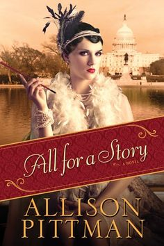 All For A Story, Allison Pittman. Another 1920s novel, hooray!