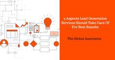 3 Aspects Lead Generation Services Should Take Care Of For Best Results Lead Generation, Take Care, Wordpress