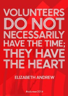 """@UWGCM  - We love this quote! """"#Volunteers do not necessarily have the #time they have the #heart"""""""