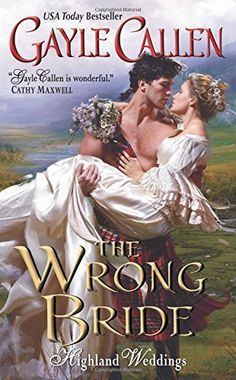 """Read """"The Wrong Bride Highland Weddings"""" by Gayle Callen available from Rakuten Kobo. USA Today bestselling author Gayle Callen creates an unforgettable story of mistaken identity and irresistible attractio. Historical Romance Novels, Romance Novel Covers, Historical Fiction, Beau Film, Book Summaries, Wedding Book, Wedding Ceremony, Bestselling Author, Reading"""