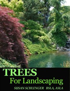 Free ebook - How To Landscape With Trees. Learn which are the best trees and many choices for your property...evergreens for privacy, ornamental trees and shade trees. http://www.landscape-design-advice.com/how-to-landscape-with-trees.html
