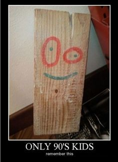 Plank! From edd ed and eddy!! Woohoo for 90's
