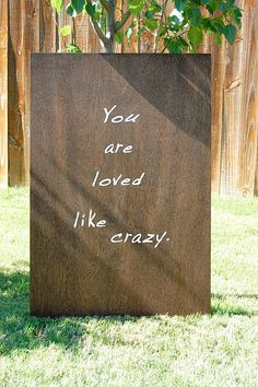 You are loved like crazy
