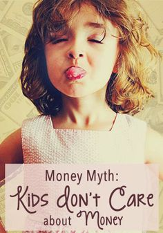 Money Myth: Kids Don't Care About Money | www.TheHeavyPurse.com