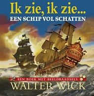 Ik zie, ik zie ... een schip vol schatten - Walter Wick (uitg. Ploegsma)
