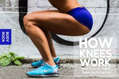 How Knees Work (And How to Make Them Work Better)