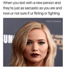 When You Text With A New Person And They're Just As Sarcastic As You Are And Now Ur Not Sure If Ur Flirting Or Fighting - Funny Memes. The Funniest Memes worldwide for Birthdays, School, Cats, and Dank Memes - Meme Flirting Quotes For Her, Flirting Tips For Girls, Flirting Humor, Most Hilarious Memes, Videos Funny, Funny Texts, Regina George, Funny Pictures Tumblr, Tumblr Funny