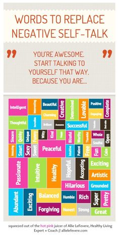 Words to Replace Negative Self-Talk.   You're Awesome.  Start Talking to Yourself That Way.     AllieLeFevere.com