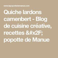 Quiche lardons camenbert - Blog de cuisine créative, recettes / popotte de Manue Math, Tupperware, Creative Food, Cooker Recipes, Drinks, Salty Tart, Pies, Mathematics, Math Resources