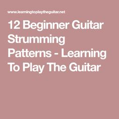 12 Beginner Guitar Strumming Patterns - Learning To Play The Guitar Learn Acoustic Guitar, Guitar Chords Beginner, Easy Guitar Songs, Guitar Chords For Songs, Guitar Chord Chart, Learn To Play Guitar, Guitar Tips, Music Guitar, Playing Guitar