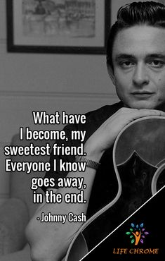 """""""What have I become, my sweetest friend. Quotes By Famous People, People Quotes, Me Quotes, Country Singers, Country Music, Johnny Cash Quotes, Bob Dylan Quotes, Johnny And June, King Baby"""