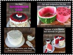 watermelon cake - instead of wipe cream I'd use greek yogurt then berries on top and around