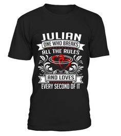 # JULIAN WHO BREAKS ALL THE RULES .  JULIAN WHO BREAKS ALL THE RULES  A GIFT FOR A SPECIAL PERSON   It's a unique tshirt, with a special name!   HOW TO ORDER:  1. Select the style and color you want:  2. Click Reserve it now  3. Select size and quantity  4. Enter shipping and billing information  5. Done! Simple as that!  TIPS: Buy 2 or more to save shipping cost!   This is printable if you purchase only one piece. so dont worry, you will get yours.   Guaranteed safe and secure checkout via…