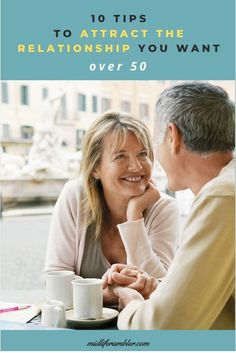 10 Tips to Attract the Relationship You Want Over 50 Dating Over 50, Love Dating, 50 Dating, Relationship Issues, Healthy Relationships, Relationship Quotes, Finding Love, Looking For Love, Dating Quotes