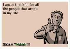 So true. I am definitely thankful for the ones that are.