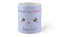 Buy it : http://www.redbubble.com/people/aoko/works/13987397-watashi-wa-kawaii-desu-ka?p=mug