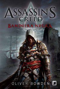 Assassin's Creed: Bandeira Negra (Livro 6) - Oliver Bowden