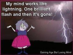Brain fog, fibro-fog, old-timer's.. call it what you will.. it can be frightening. Humour helps.