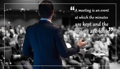 A meeting is an event at which the minutes are kept and the hours are lost.   Latest News & Independent Unbiased News Analysis