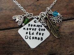 Disney necklace, You are never too old for Disney, Hand stamped by TrendsByHeni on Etsy, $20.00
