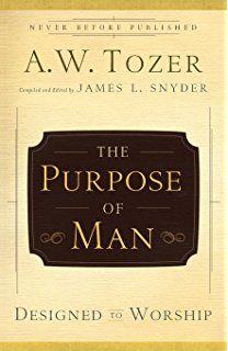 The Purpose of Man: Designed to Worship