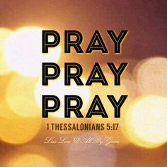 PRAY! PRAY! PRAY! We need to pray - consistence prayer, heartfelt prayer, sincere prayer, fasting and seeking the Lord like never before. Know that at your peak of getting your blessings is the time you will be continuously attacked. Living in battles and tests if we are not strong enough, then we are out. Every test means promotion. Yes! Pass those tests today, and see VICTORY!