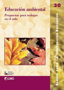 EDUCACIÓN AMBIENTAL: PROPUESTAS PARA TRABAJAR EN LA ESCUELA. En las páginas de este libro el lector encontrará reflexiones y propuestas interesantes y novedosas (para infantil, primaria y secundaria), que demuestran que es posible e imprescindible trabajar en y desde la escuela por un desarrollo sostenible de la Tierra. Disponible en @ http://roble.unizar.es/record=b1432791~S4*spi