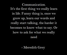 Grey's Anatomy life lessons (or more lessons you should never listen too) -Meredith Grey is an idiot. Tv Quotes, Funny Quotes, Life Quotes, Heart Quotes, Work Quotes, Famous Quotes, Meredith Grey Quotes, Grey Anatomy Quotes, Grays Anatomy