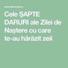 Cele ȘAPTE DARURI ale Zilei de Naștere cu care te-au hărăzit zeii Motivational Quotes, Inspirational Quotes, Science And Nature, Ayurveda, Baby Boy Shower, Feng Shui, Good To Know, Personal Development, Wise Words