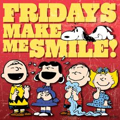 ✔ Fridays make me smile! --Peanuts Gang/Snoopy, Charlie Brown, et al. Peanuts Cartoon, Peanuts Snoopy, Its Friday Quotes, Friday Humor, Funny Friday, Friday Sayings, Sunday Quotes, Caricatures, Viernes Friday