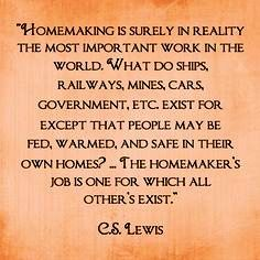 Homemaking. Oh, C.S. Lewis, I love you for this!!!