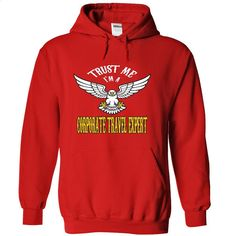 Trust me, Im a corporate travel expert t shirts, t-shir T Shirts, Hoodies, Sweatshirts - #kids #t shirt design website. ORDER HERE => https://www.sunfrog.com/Names/Trust-me-I-Red-32847117-Hoodie.html?id=60505
