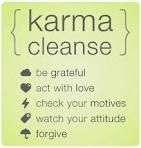 Karma Cleanse. Your heart will be lighter and you'll smile more. :) Others will want to be near you.