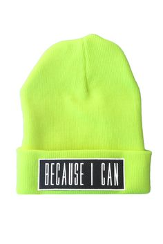 Because I Can Beanie NEON