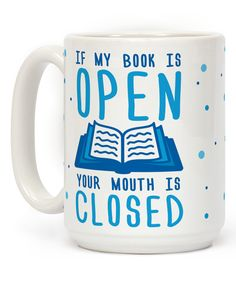 'If My Books Is Open Your Mouth Is Closed' Mug