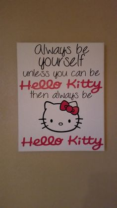 Always Be Yourself Unless you can be HELLO KITTY by CraftyMcCoy, $20.00