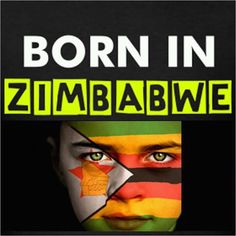 Born in Zimbabwe! Can't wait to move back!!